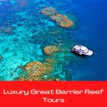 luxury Great Barrier Reef tours